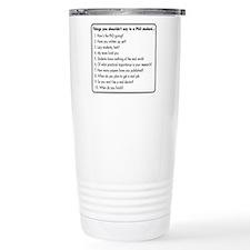Don't Ask a PhD Travel Mug