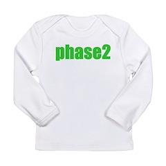 Phase 2 Long Sleeve Infant T-Shirt