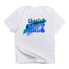 What Thesis? Infant T-Shirt