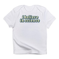 Believe in Science Infant T-Shirt