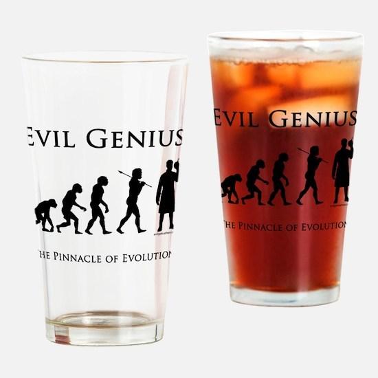 Pinnacle of evolution evil genius Drinking Glass