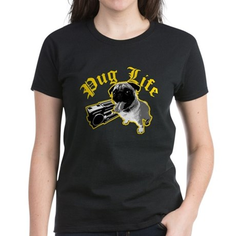 Pug Life Women's Dark T-Shirt