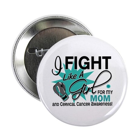 """Fight Like A Girl For My Cervical Cancer 2.25"""" But"""