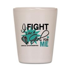 Fight Like A Girl For My Cervical Cancer Shot Glas