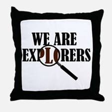 'We Are Explorers' Throw Pillow