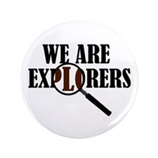 """'We Are Explorers' 3.5"""" Button"""