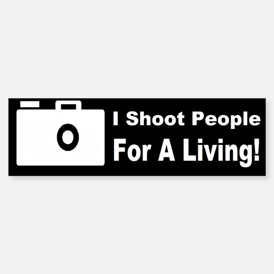 I Shoot People For A Living Sticker (Bumper)