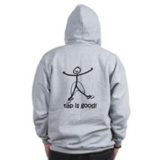 tap is good! DanceShirts.com Zip Hoodie