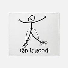tap is good! DanceShirts.com Throw Blanket