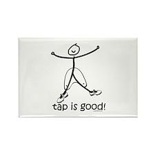 tap is good! DanceShirts.com Rectangle Magnet (100