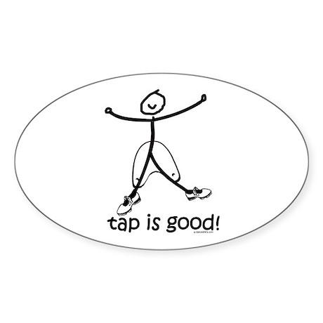 tap is good! DanceShirts.com Sticker (Oval 50 pk)