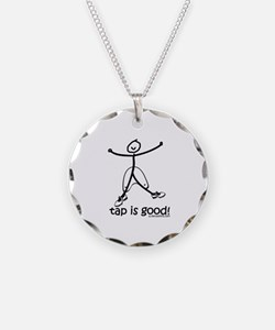tap is good! DanceShirts.com Necklace