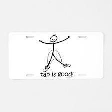 tap is good! DanceShirts.com Aluminum License Plat