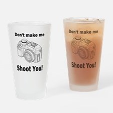 Don't make me shoot you! Drinking Glass