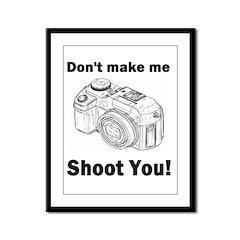 Don't make me shoot you! Framed Panel Print