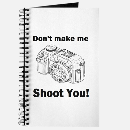 Don't make me shoot you! Journal