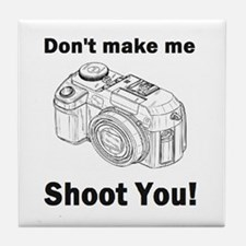 Don't make me shoot you! Tile Coaster