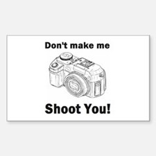 Don't make me shoot you! Decal