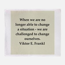 Viktor Frankl quote Throw Blanket