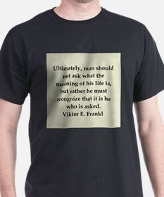 Viktor Frankl quote T-Shirt