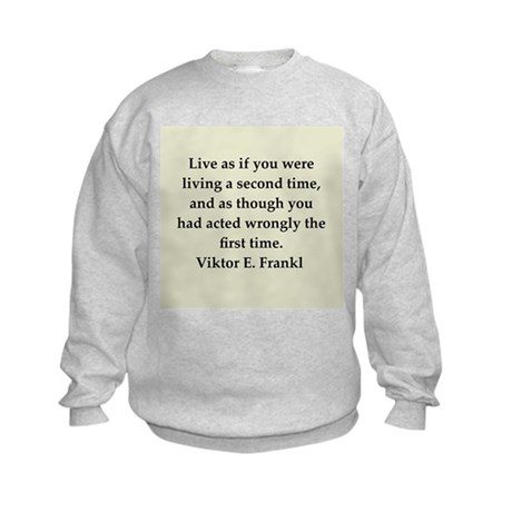 Viktor Frankl quote Kids Sweatshirt