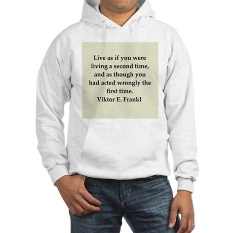 Viktor Frankl quote Hooded Sweatshirt