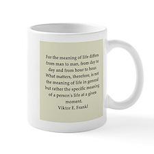 Viktor Frankl quote Small Mug