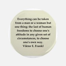 "Viktor Frankl quote 3.5"" Button"