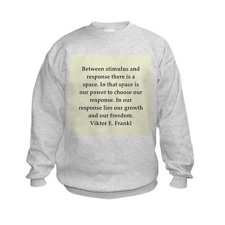 Viktor Frankl quote Kids Sweatshirt