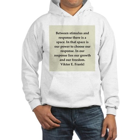 Viktor Frankl quote Hooded Sweatshirt