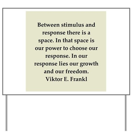 Viktor Frankl quote Yard Sign