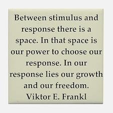 Viktor Frankl quote Tile Coaster