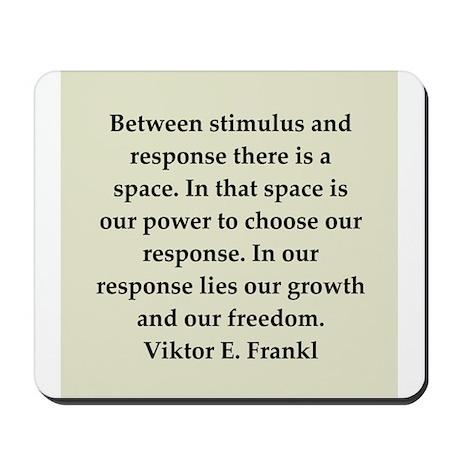 Viktor Frankl quote Mousepad