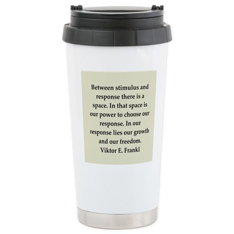 Viktor Frankl quote Stainless Steel Travel Mug