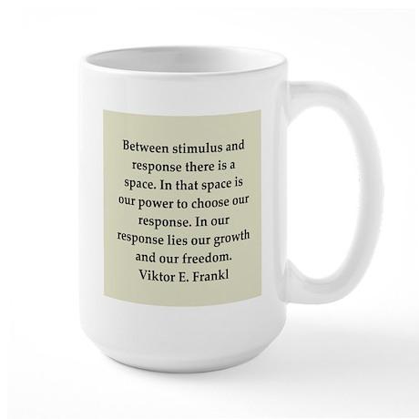Viktor Frankl quote Large Mug
