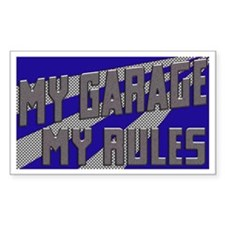 My Garage, My Rules Decal