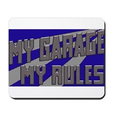 My Garage, My Rules Mousepad