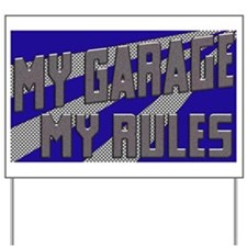 My Garage, My Rules Yard Sign
