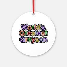 World's Greatest Greyson Round Ornament
