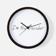 I'm the Decider Wall Clock