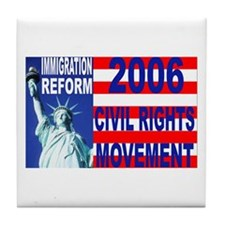 REFORM 2006 CIVIL RIGHTS Tile Coaster
