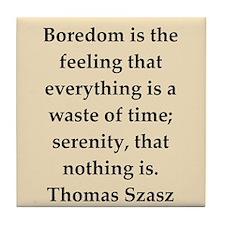 Thomas Szasz quote Tile Coaster