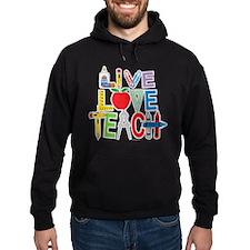 Live Love Teach Hoody