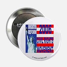 REFORM 2006 CIVIL RIGHTS Button