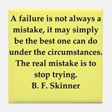 b f skinner quote Tile Coaster