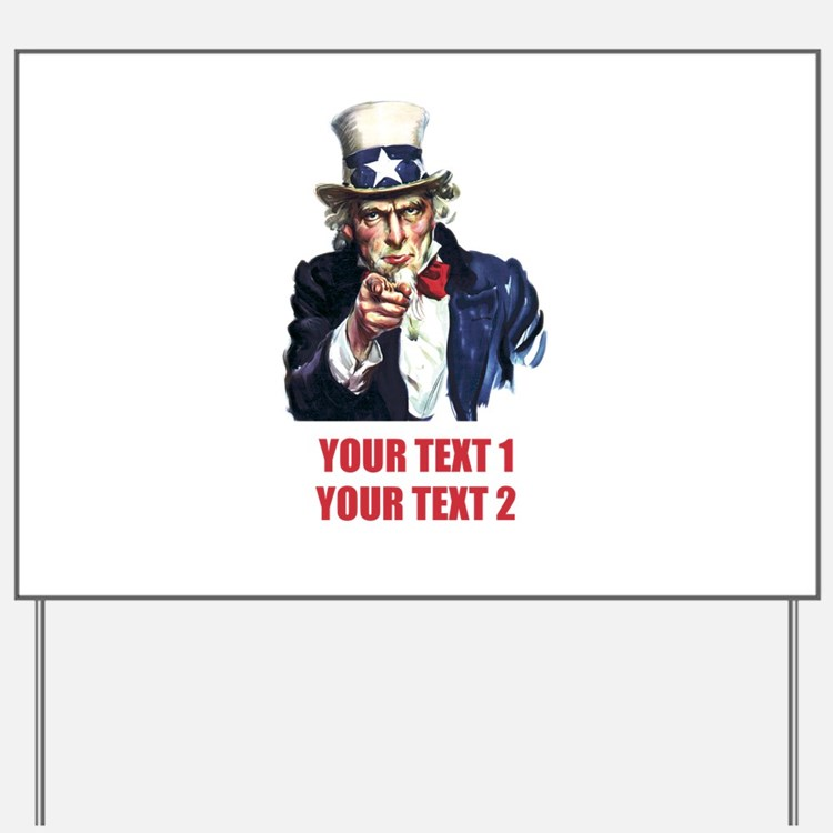 [Your text] Uncle Sam 2 Yard Sign