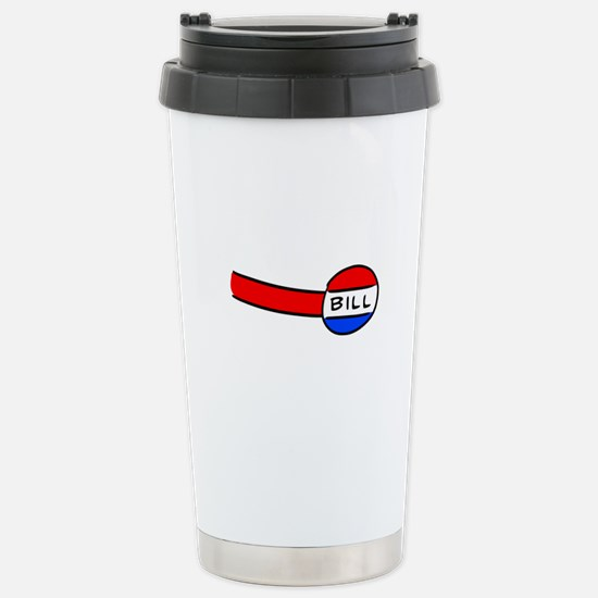Now You're a Bill Stainless Steel Travel Mug
