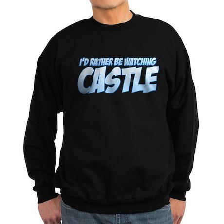 I'd Rather Be Watching Castle Dark Sweatshirt