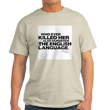 Murdered the English Language Light T-Shirt
