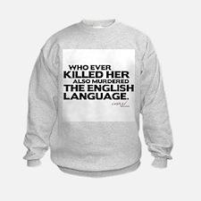 Murdered the English Language Sweatshirt